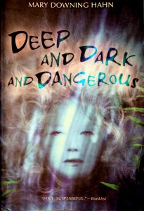 Deep and Dark and Dangerous (A Ghost Story) by Mary Downing Hahn