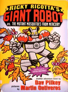 Ricky Ricotta's Giant Robot vs. the Mutant Mosquitoes from Mercury by Dav Pilkey