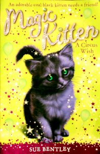 A Circus Wish (Magic Kitten #6) by Sue Bentley