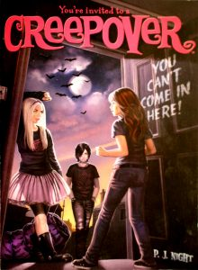 You Can't Come in Here! (You're Invited to a Creepover #2) by P.J. Night