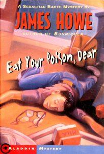 Eat Your Poison, Dear (Sebastian Barth #2) by James Howe