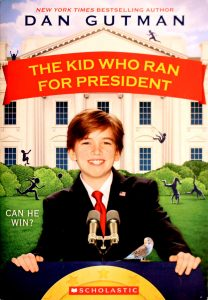 The Kid Who Ran For President by Dan Gutman