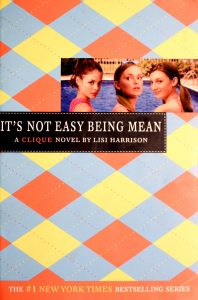 It's Not Easy Being Mean (The Clique #7) by Lisi Harrison