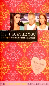 P.S. I Loathe You (The Clique #10) by Lisi Harrison