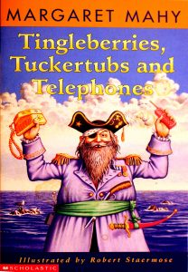 Tingleberries, Tuckertubs and Telephones by Margaret Mahy