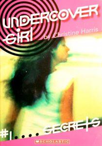 Secrets (Undercover Girl #1) by Christine Harris