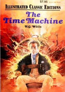 Illustrated Classic Editions The Time Machine by H. G. Wells