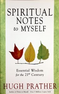 Spiritual Notes to Myself: Essential Wisdom for the 21st Century by Hugh Prather