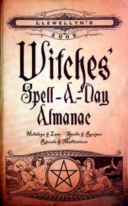Llewellyn's 2005 Witches' Spell-A-Day Almanac by Llewellyn Publication