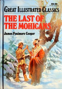 The Last of the Mohicans (Great Illustrated Classics) by Malvina G. Vogel (Adapter), James Fenimore Cooper