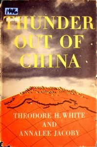 Thunder Out of China by Theodore H. White, Annalee Jacoby