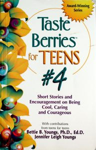 Taste Berries for Teens #4: Short Stories and Encouragement on Being Cool, Caring and Courageous by Bettie B. Youngs, Jennifer Youngs