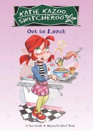 Out to Lunch (Katie Kazoo, Switcheroo #2) by Nancy E. Krulik