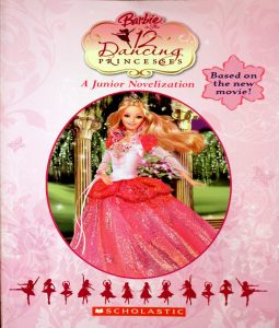 Barbie In The 12 Dancing Princesses (Junior Novelization (Scholastic)) by Daniela Burr (Adaptation)