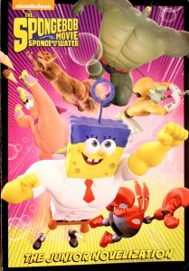 SpongeBob Movie: Sponge Out of Water Junior Novel (The SpongeBob Movie: Sponge Out of Water) by Nickelodeon Publishing