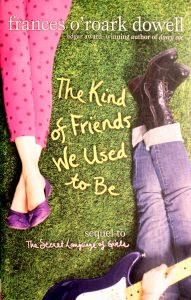 The Kind of Friends We Used to Be (The Secret Language of Girls Trilogy) Dowell, Frances O'Roark