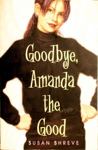 Goodbye, Amanda the Good by Susan Richards Shreve