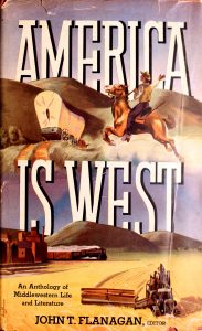 America is West: An Anthology of Middlewestern Life and Literature Book by John Theodore Flanagan