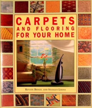 Carpets and Flooring for Your Home Book by Renate Beigel and Stanley L. Lyons