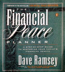 The Financial Peace Planner: A Step-by-Step Guide to Restoring Your Family's Financial Health by Dave Ramsey