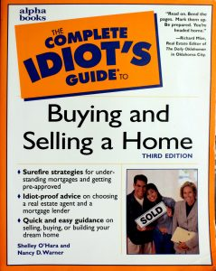 The Complete Idiot's Guide to Buying and Selling a Home (3rd Edition) by Shelley O'Hara