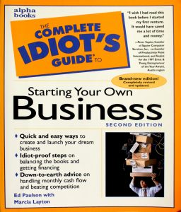 The Complete Idiot's Guide to Starting Your Own Business Second Edition by Ed Paulson