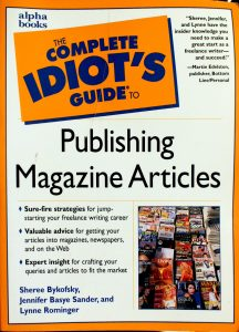 The Complete Idiot's Guide to Publishing Magazine Articles by Sheree Bykofsky