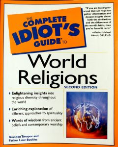 The Complete Idiot's Guide to World Religions Second Edition by Brandon Toropov