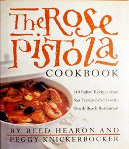 The Rose Pistola Cookbook: 140 Italian Recipes from San Francisco's Favorite North Beach Restaurant by Reed Hearon, Peggy Knickerbocker