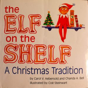 Elf on the Shelf (The Elf on the Shelf: A Christmas Tradition, Volume 1) by Carol V. Aebersold