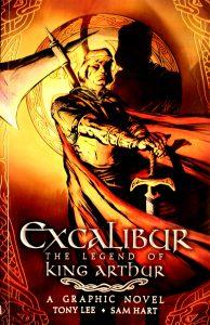 Excalibur, the Legend of King Arthur (A Graphic Novel) by Tony Lee; Sam Hart [Illustrator]