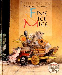 Five Nice Mice ( A Dolly Parton's Imagination Library) by Chisato Tashiro