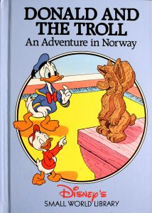 Donald and the Troll: An Adventure in Norway (Small World Library) by Walt Disney Company