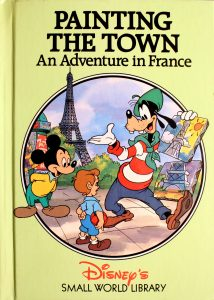 Painting the Town: An Adventure in France (Small World Library) by Walt Disney Company