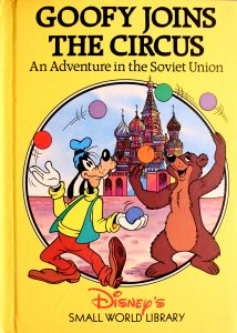 Goofy Joins the Circus: An Adventure in Soviet Union (Small World Library) by Walt Disney Company