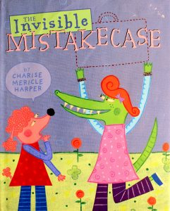 The Invisible Mistakecase by Charise Mericle Harper