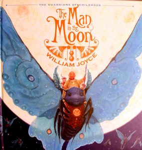 The Man in the Moon (Guardians of Childhood) by William Joyce