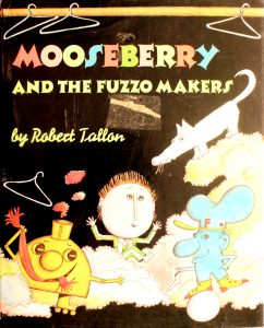 Mooseberry and the Fuzzo Makers by Robert Tallon