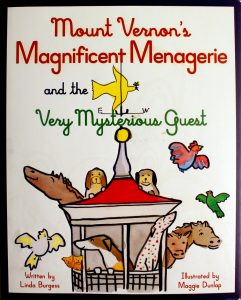 Mount Vernon's Magnificent Menagerie and the Very Mysterious Guest by Linda Burgess