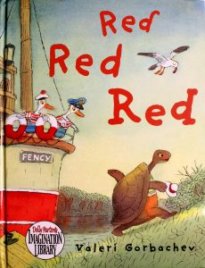 Red Red Red (Dolly Parton's Imagination Library) by Valeri Gorbachev