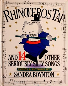 Rhinoceros Tap: And 14 Other Seriously Silly Songs by Sandra Boynton