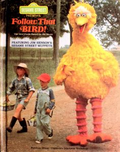Sesame Street Presents: Follow That Bird! (The Storybook Based on the Movie) Featuring Jim Henson's Sesame Street Muppets by Deborah Hautzig