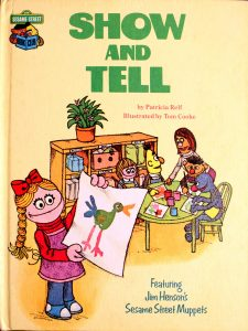 Show And Tell, Featuring Jim Henson's Sesame Street Muppets (Sesame Street Book Club) by Patricia Relf