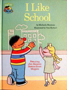 I Like School: Featuring Jim Henson's Sesame Street Muppets (Sesame Street Book Club) by Michaela Muntean