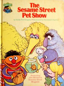 The Sesame Street Pet Show: Featuring Jim Henson's Sesame Street Muppets (Sesame Street Book Club) by Emily Perl Kingsley