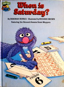 When is Saturday (Sesame Street Book Club) (Part of the Sesame Street Book Club Series) by Deborah Kovacs