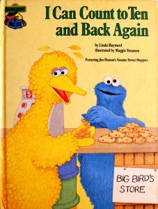 I Can Count to Ten and Back Again: Featuring Jim Henson's Sesame Street Muppets (Sesame Street Book Club) by Linda Hayward