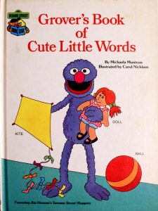 Grover's Book Of Cute Little Words (Sesame Street Book Club) by Michaela Muntean
