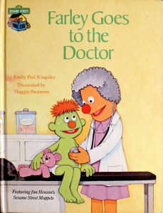 Farley Goes to the Doctor: Featuring Jim Henson's Sesame Street Muppets (Sesame Street Book Club) by Emily Perl Kingsley
