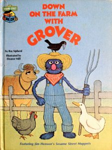 Down on the Farm with Grover: Featuring Jim Henson's Sesame Street Muppets (Sesame Street Book Club) by Ray Sipherd